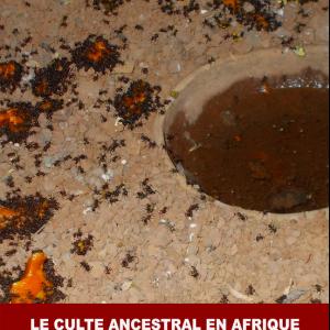 Le Culte Ancestral en Afrique : Le crâne chez les Bamilékés, Tome 1